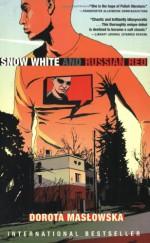 Snow White and Russian Red - Dorota Masłowska, Krzysztof Ostrowski, Benjamin Paloff, Dorota Masowska, Dorota Masłowska