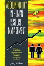Accountability in Human Resource Management - Jack J. Phillips
