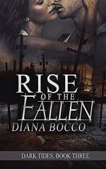 Rise of the Fallen (Dark Tides Book 3) - Diana Bocco