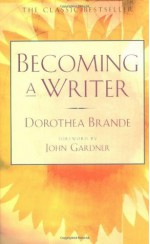 Becoming a Writer - Dorothea Brande, John Gardner