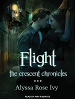 Flight: Book One of the Crescent Chronicles - Alyssa Rose Ivy, Amy Rubinate