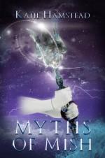 Myths of Mish (Fairytale Galaxy Chronicles Book 2) - Katie Hamstead
