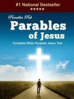 Parables of Jesus - Complete Bible Parables Jesus Told - Anonymous Anonymous, Zack Sterling, Parables Pub