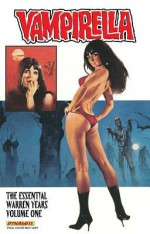 Vampirella: The Essential Warren Years, Volume 1 - Archie Goodwin, Steve Englehart, Forrest J. Ackerman, José Gonzalez, Tom Sutton, Gonzalo Mayo