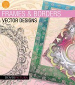 Frames & Borders Vector Designs - Alan Weller, Dover Publications Inc.