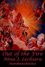 Out of the Fire - Nina J. Lechiara