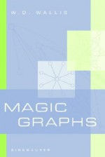 Magic Graphs - W.D. Wallis