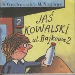 Jaś Kowalski, ul. Bajkowa 2 - Sławomir Grabowski, Marek Nejman