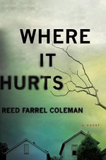 Where It Hurts (A Gus Murphy Novel) - Reed Farrel Coleman