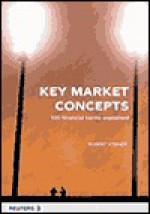 Key Market Concepts: 100 Financial Terms Explained - Robert Steiner