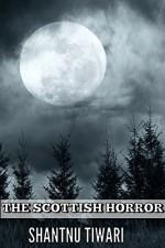 The Scottish Horror - Shantnu Tiwari