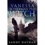 Vanessa Schierman PhD WITCH: A Paranormal Adventure (The Bloodsong Series) - Sandy Nathan