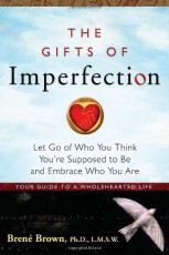 The Gifts of Im... - Brené Brown