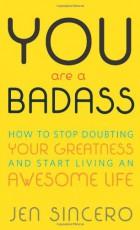 You Are a Badas... - Jen Sincero