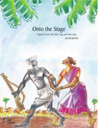 Onto the Stage : 'Slighted Souls' and other stage and radio plays - BS Murthy Bulusu