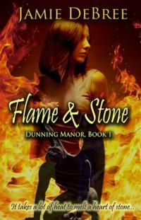 Flame & Stone - Jamie DeBree