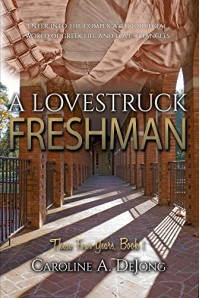 A Lovestruck Freshman (These Four Years Series) (Volume 1) - Caroline A. DeJong