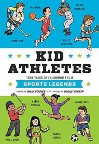 Kid Athletes: True Tales of Childhood from Sports Legends - David Stabler, Doogie Horner