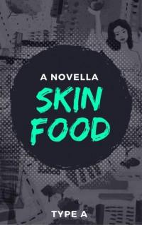 Skin Food - Type A
