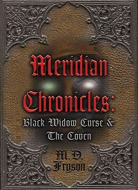 Meridian Chronicles Black Widow Curse & The Coven - MD Fryson