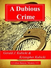 A Dubious Crime - Gerald J Kubicki
