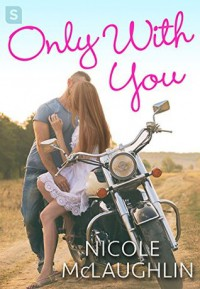 Only With You - Nicole Perkins McLaughlin