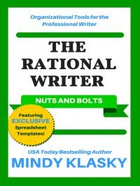 The Rational Writer: Nuts and Bolts - Mindy Klasky