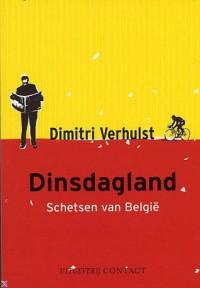 Dinsdagland - Schetsen van België - Dimitri Verhulst