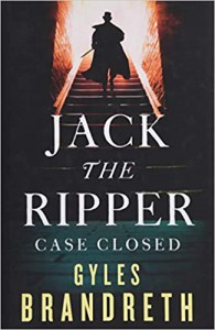 Jack the Ripper : Case Closed - Gyles Brandreth