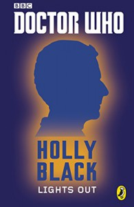 Doctor Who: Lights Out: Twelfth Doctor: Twelfth Doctor (Doctor Who 50th Anniversary E-Shorts Book 12) - Holly Black