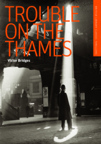 Trouble on the Thames - Victor Bridges