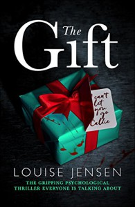 The Gift: The gripping psychological thriller everyone is talking about - Louise Jensen