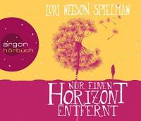 Nur einen Horizont entfernt - Lori Nelson Spielman, Eva Gosciejewicz, Andrea Fischer