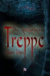 Die gewundene Treppe (SpookYarn 2) - Susann Anders