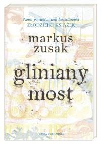 Gliniany most - Markus Zusak, Anna Studniarek