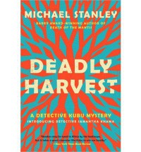 [ { DEADLY HARVEST (DETECTIVE KUBU MYSTERIES (PAPERBACK)) } ] by Stanley, Michael (AUTHOR) Apr-30-2013 [ Paperback ] - Michael Stanley