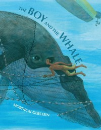 The Boy and the Whale - Mordicai Gerstein, Mordicai Gerstein