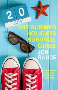 The Summer Holidays Survival Guide - Jon Rance