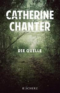 Die Quelle: Roman - Catherine Chanter, Verena Kilchling