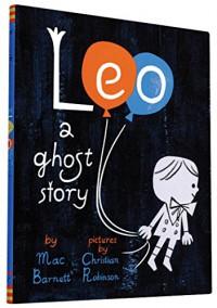 Leo: A Ghost Story - Mac Barnett, Christian Robinson