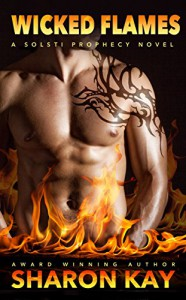 Wicked Flames (Solsti Prophecy Book 3) - Sharon Kay