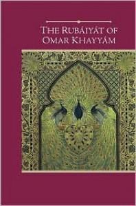 The Rubaiyat of Omar Khayyam (Barnes & Noble Edition) - Omar Khayyám, Edward FitzGerald, Steven Schroeder