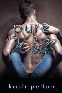 Pure Will - Kristi Pelton