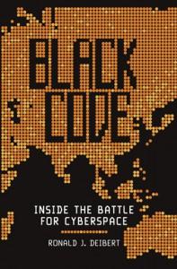 Black Code: The Battle for the Future of Cyberspace - Ronald J. Deibert, Ronald J. Deibert, Katie  Hafner