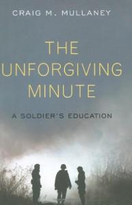 The Unforgiving Minute: A Soldier's Education - Craig M. Mullaney