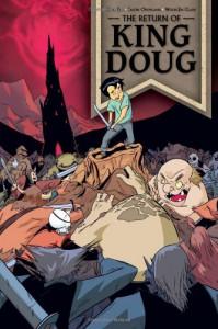The Return of King Doug - Greg Erb, Jason Oremland, Hunter Clark