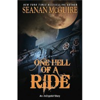 One Hell of a Ride (InCryptid, #0.2) - Seanan McGuire