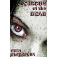 Circus of the Dead - Seth Blackburn