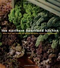 The Northern Heartland Kitchen - Beth Dooley