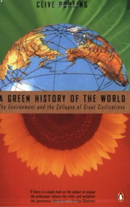 A Green History of the World: The Environment & the Collapse of Great Civilizations - Clive Ponting